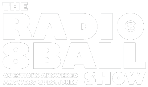 The Radio 8 Ball Show